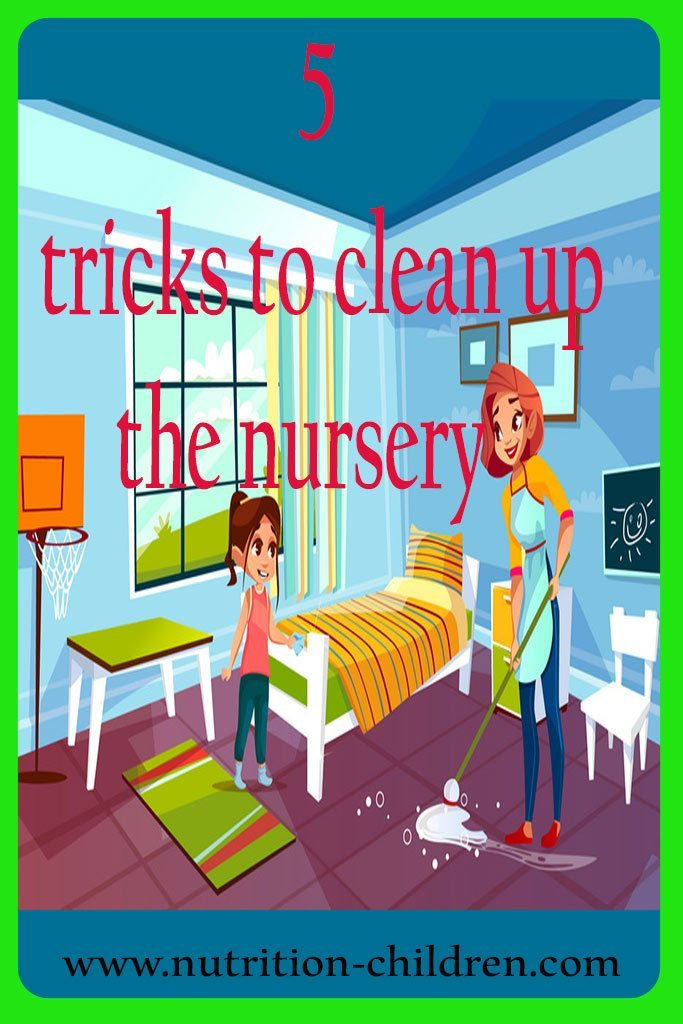 5 tricks to clean up the nursery