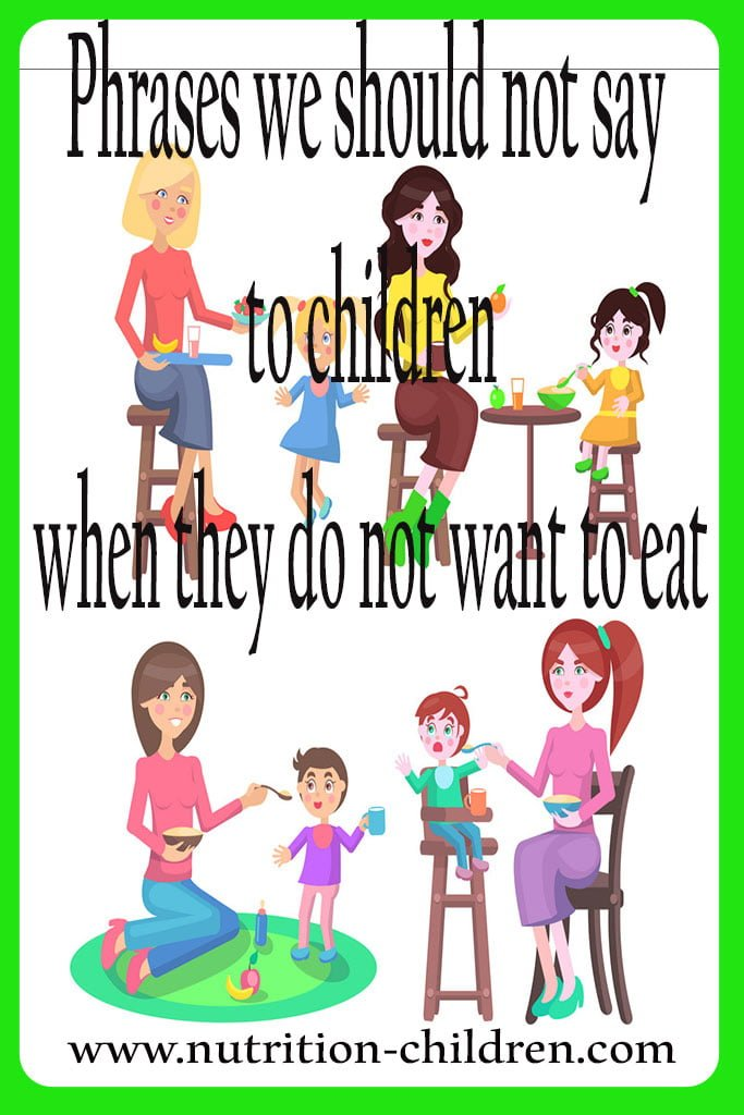 Phrases we should not say to children when they do not want to eat
